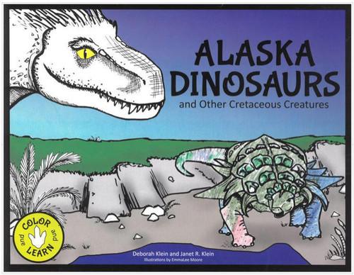 Alaska Dinosaurs and Other Cretaceous Creatures