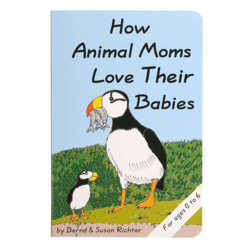 How Animal Moms Love Their Babies (Board Book)