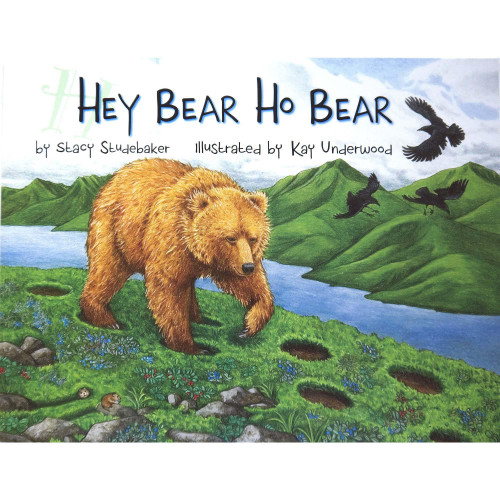 Hey Bear Ho Bear by Stacy Studebaker