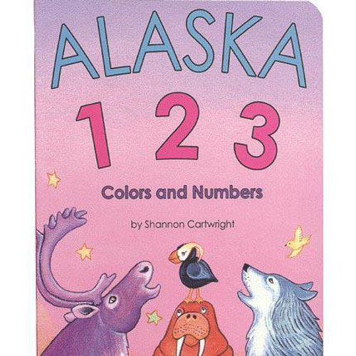 Alaska 1 2 3 Colors and Numbers by Shannon Cartwright