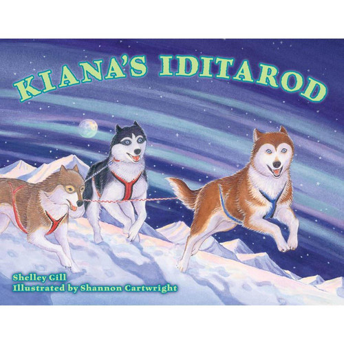 Kiana's Iditarod by Shelley Gill