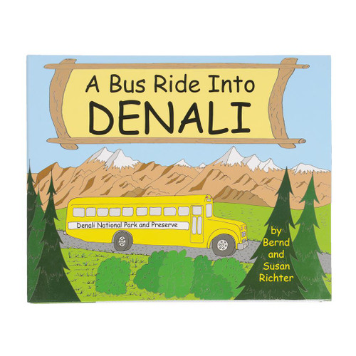 A Bus Ride Into Denali Board Book