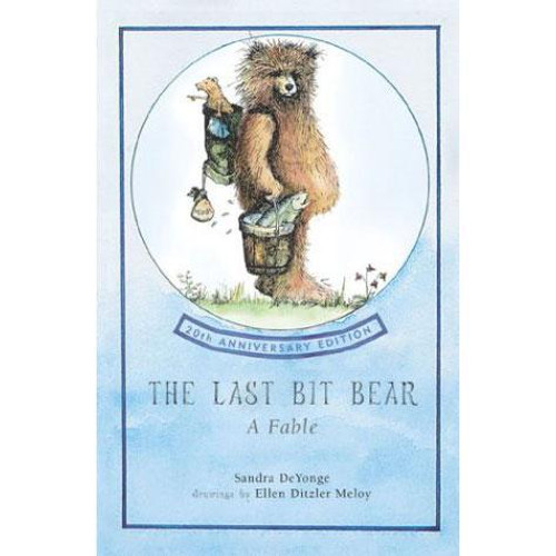 The Last Bit Bear: A Fable