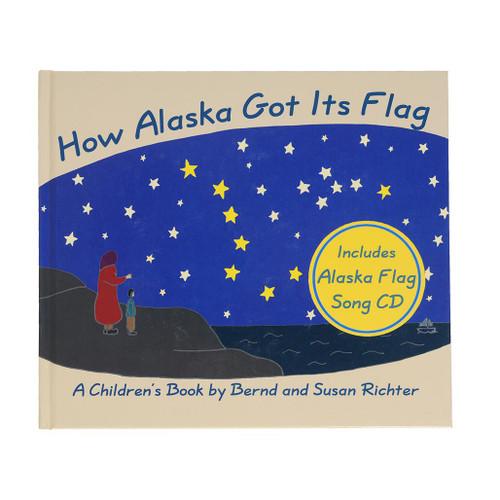 How Alaska Got Its Flag Hard Cover