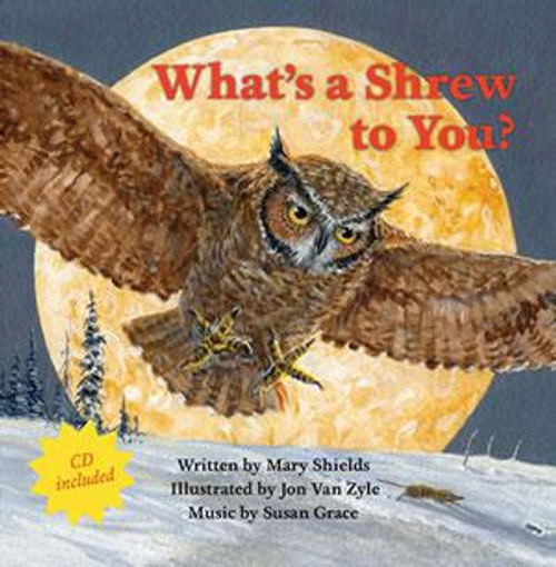 What's a Shrew to You? By Mary Shields