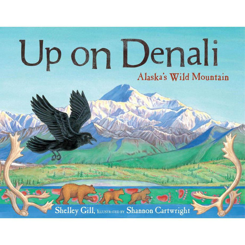 Up on Denali : Alaska's Wild Mountain