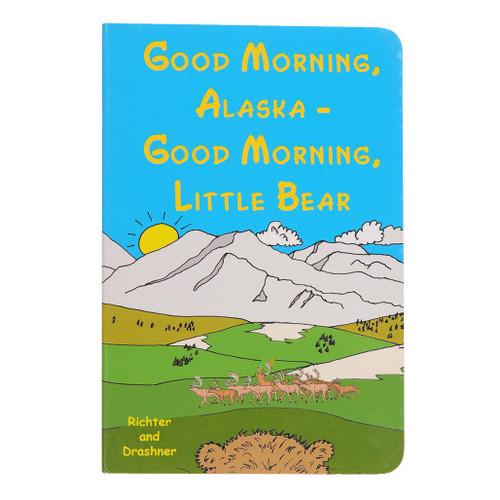 Good Morning Alaska - Good Morning Little Bear (Board Book)