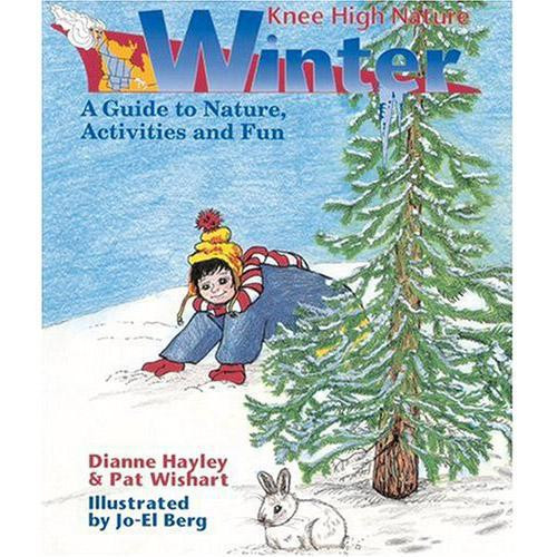 Winter: A Guide to Nature, Activities and Fun (Knee High Nature)
