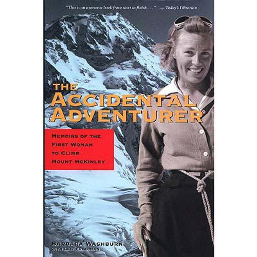 The Accidental Adventurer : Memoir of the First Woman to Climb Mt. McKinley