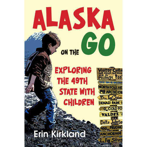 Alaska on the Go: Exploring the 49th State with Children