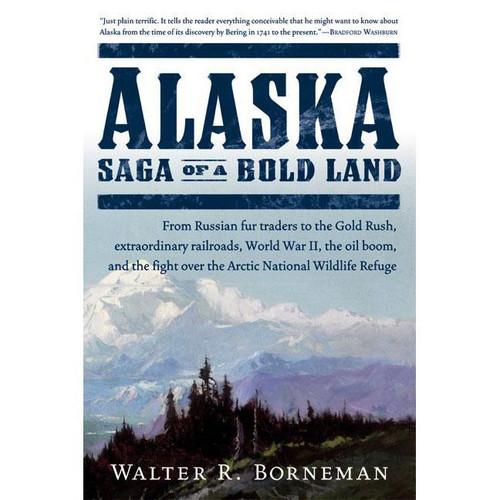 Alaska: Saga of a Bold Land