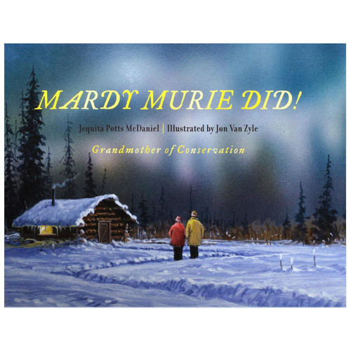 Mardy Murie Did! : Grandmother of Conservation