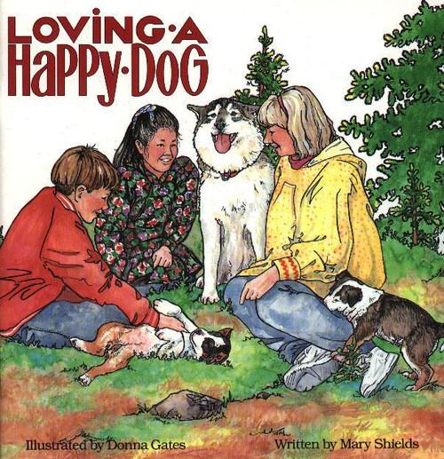 Loving a Happy Dog by Mary Shields