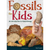Fossils for Kids : Finding, Identifying, and Collecting