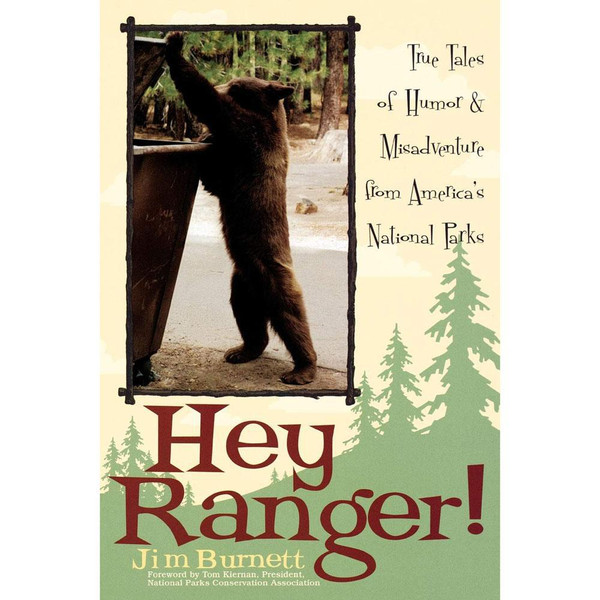 Hey Ranger! : True Tales of Humor & Misadventure from America's National Parks
