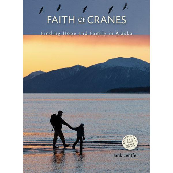 Faith of Cranes: Finding Hope and Family in Alaska