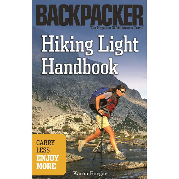 Hiking Light Handbook : Carry Less, Enjoy More (Backpacker)