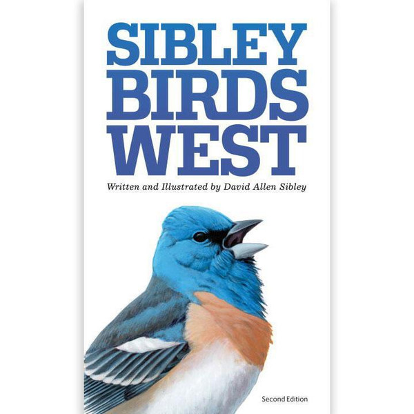 The Sibley Field Guide to Birds of Western North America : Second Edition