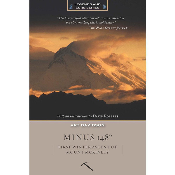 Minus 148 Degrees: First Winter Ascent of Mount McKinley by Art Davidson