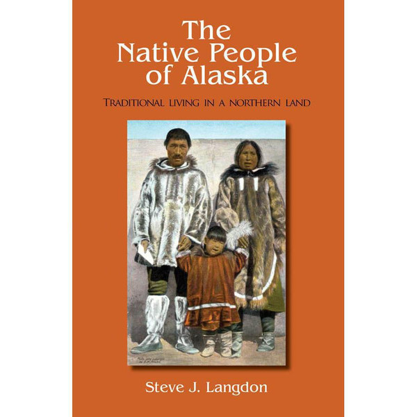 The Native People of Alaska : Traditional Living In A Northern Land