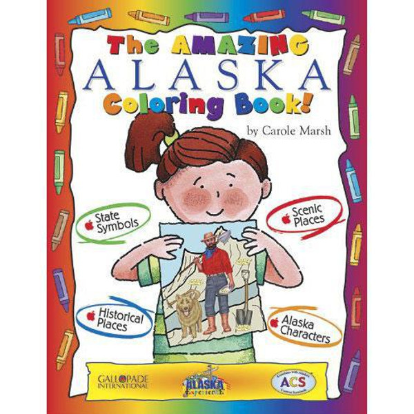 The Amazing Alaska Coloring Book! by Carole Marsh