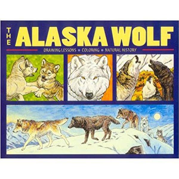 The Alaska Wolf: Drawing Lessons, Coloring, Natural History