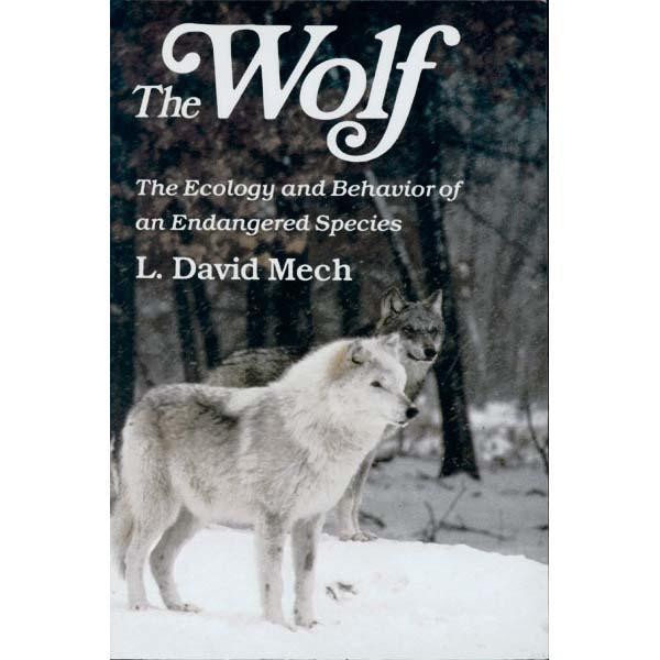 The Wolf: The Ecology and Behavior of an Endangered Species