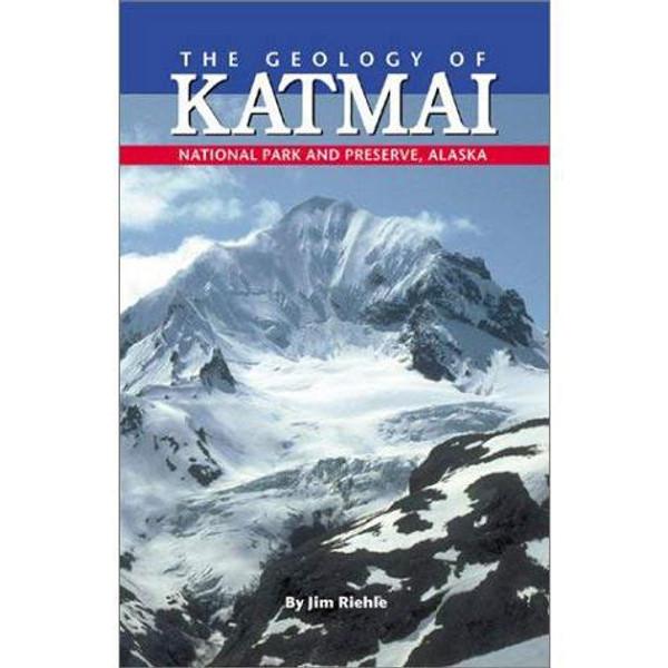 The Geology of Katmai National Park & Preserve