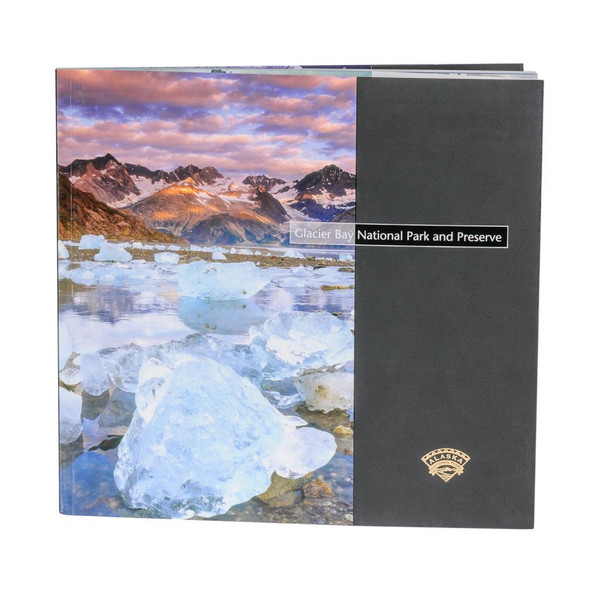 Glacier Bay National Park and Preserve: A Place of Discovery - Alaska Geographic's National Park Book Series