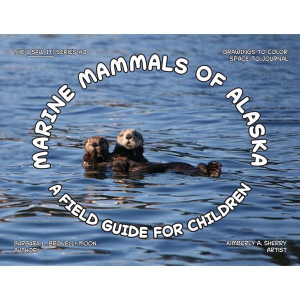 Marine Mammals of Alaska : A Field Guide for Children