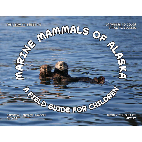 Marine Mammals of Alaska : A Field Guide for Children