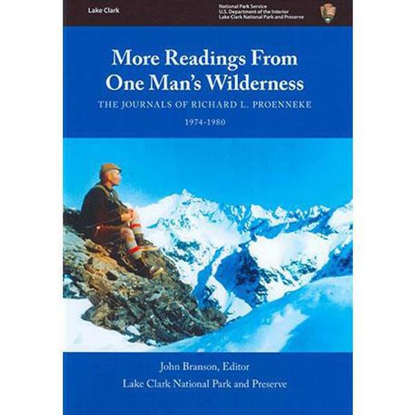Richard L. Proenneke Journal #2 - More Readings From One Man's Wilderness - 1974-1980