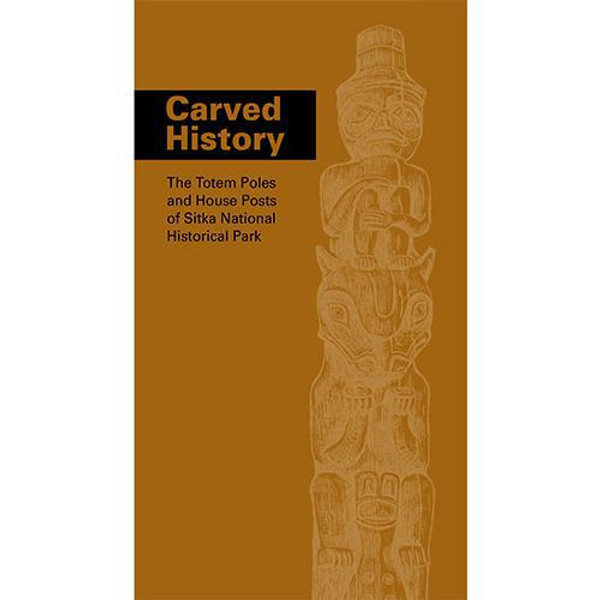 Carved History: The Totem Poles and House Posts of Sitka National Historical Park