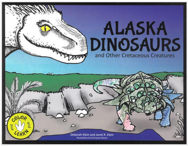 Alaska Dinosaurs and Other Cretaceous Creatures