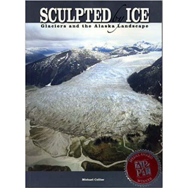 Sculpted by Ice: Glaciers and the Alaskan Landscape