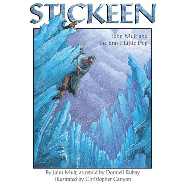 Stickeen: John Muir and the Brave Little Dog by John Muir