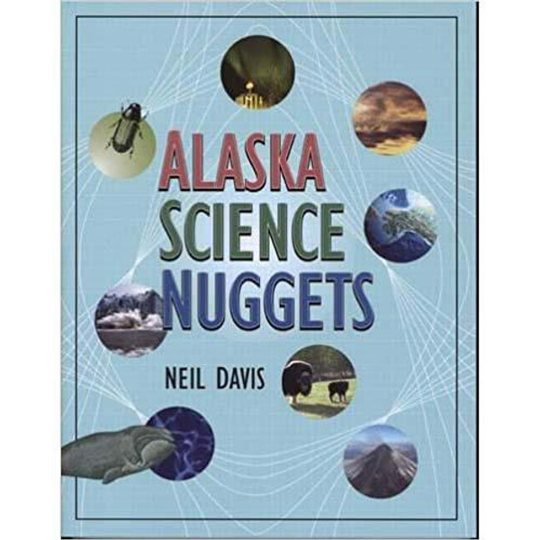 Alaska Science Nuggets by Neil Davis