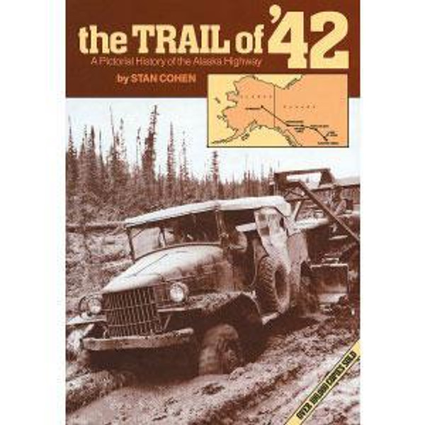 DVD - Trail of '42: A Pictorial History of the Alaska Highway