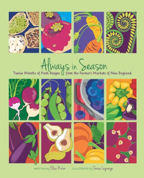 Always in Season (softcover) Twelve Months of Fresh Recipes from the Farmer's Markets of New England