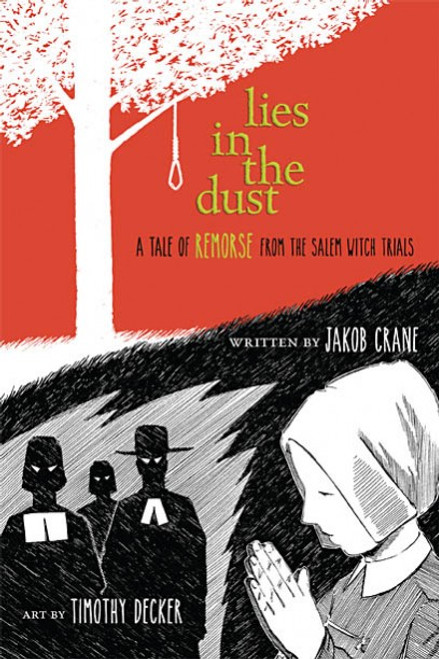 Lies in the Dust A Tale of Remorse from the Salem Witch Trials