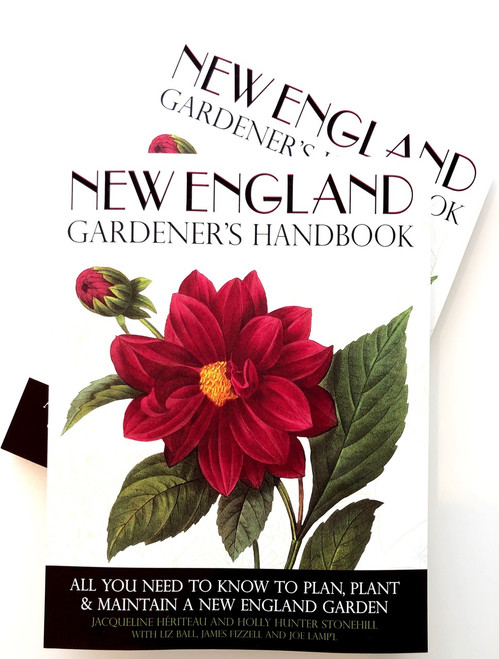 New England Gardener's Handbook: All You Need to Know to Plan, Plant & Maintain a New England Garden - Connecticut, Main ( Gardener's Handbook )