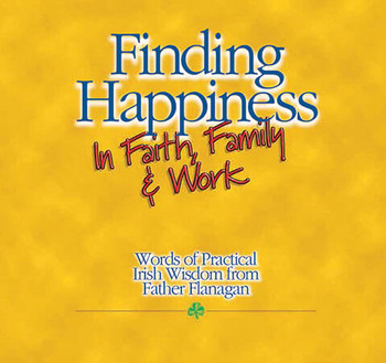 Book Cover of Finding Happiness in Faith, Family & Work