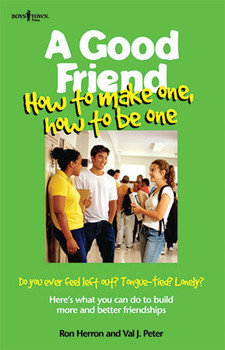Book Cover of A Good Friend: How to Make One, How to Be One