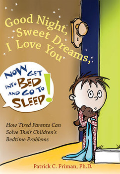 Book Cover of Good Night, Sweet Dreams, I Love You, Now Get Into Bed and Go to Sleep!