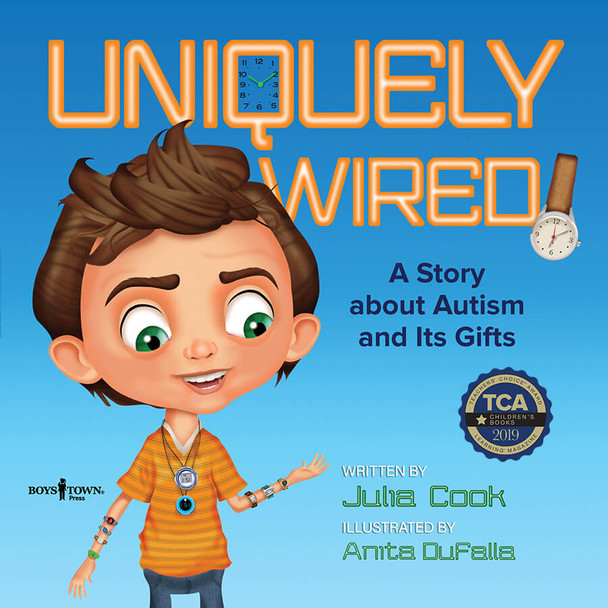 Book Cover of  Uniquely Wired: A Story about Autism and Its Gifts