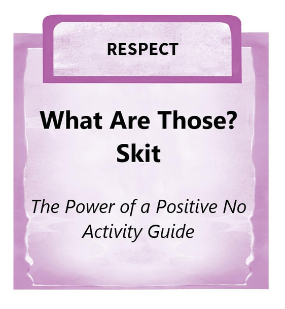 Downloadable Activity: What Are Those? Skit (The Power of a Positive No)