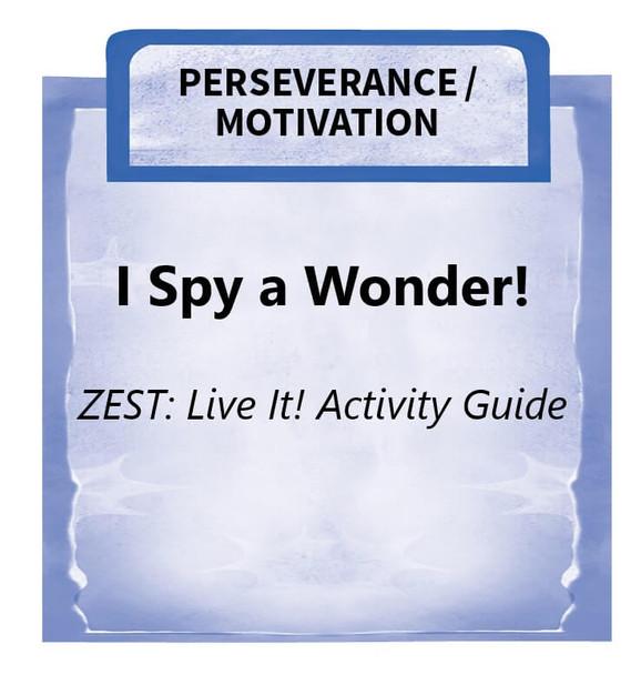 Downloadable Activity: I Spy a Wonder! (ZEST: Live It!)