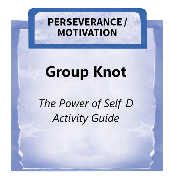 Downloadable Activity: Group Knot (The Power of Self-D)