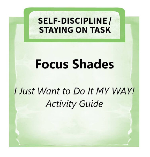 Downloadable Activity: Focus Shades (I Just Want to Do It MY WAY!)