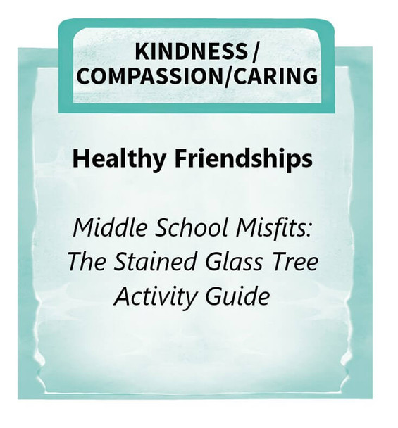 Downloadable Activity: Healthy Friendships (Middle School Misfits: The Stained Glass Tree)